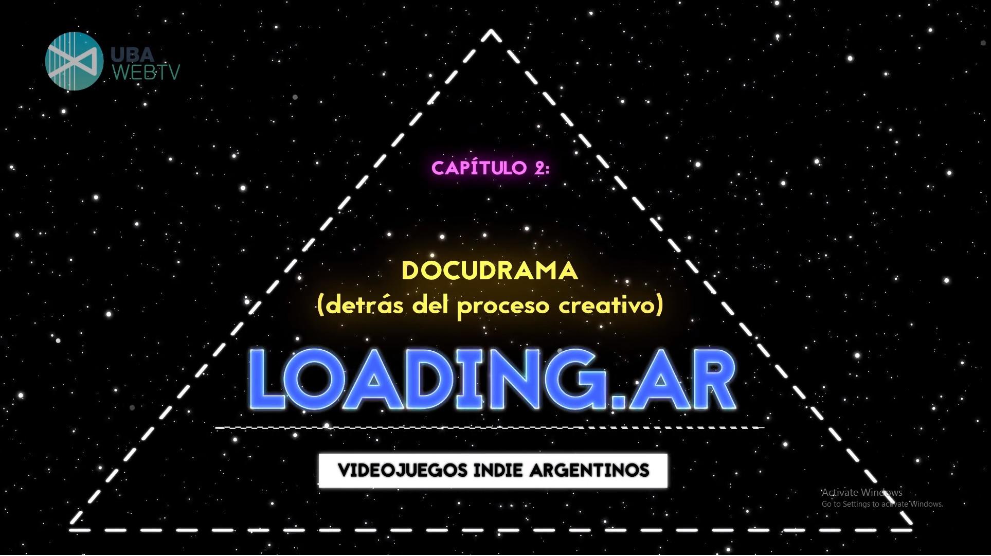 LOADING.AR: Docudrama, capítulo 02